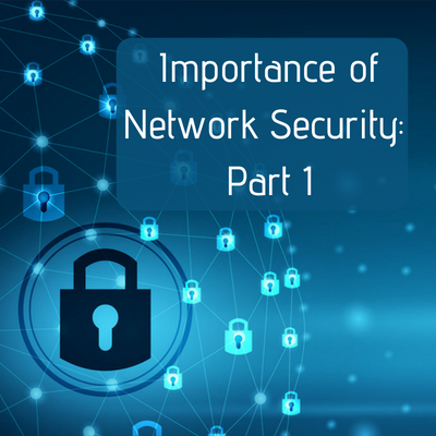 Importance of Network Security_ Part 1
